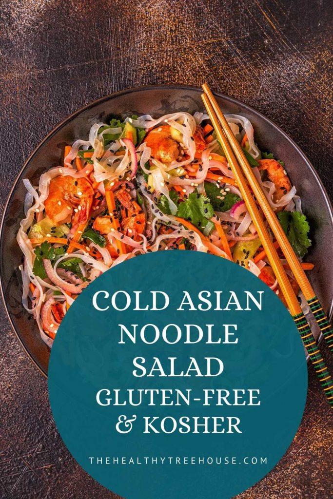 Cold asian noodle salad gluten-free & kosher