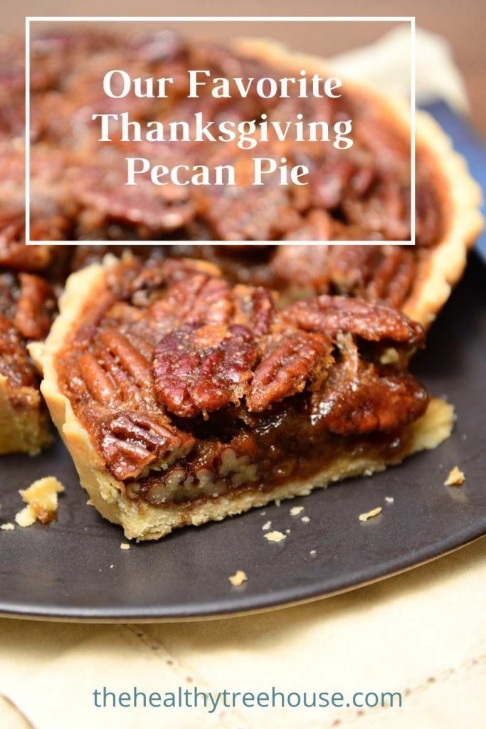 Our Favorite Thanksgiving Pecan Pie