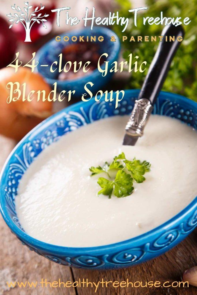 44-clove Garlic Blender Soup Recipe