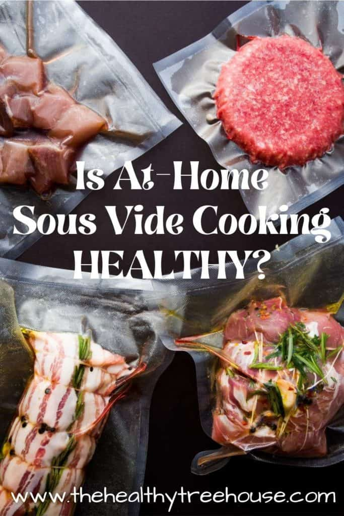 Is at-home sous vide cooking healthy